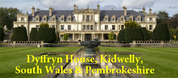 Dyffryn House, Kidwelly, South Wales &Pembrokeshire