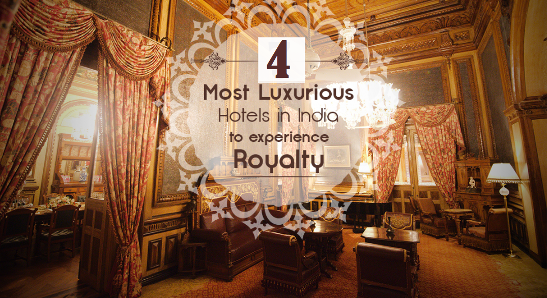 4 Best Luxury Hotels To Book In India For Royal Treatment